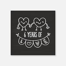 "6th Anniversary Gift Chalkb Square Sticker 3"" x 3"""
