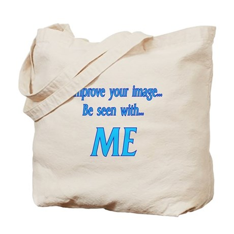 Improve your image.. Tote Bag