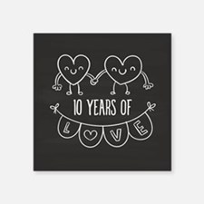 "10th Anniversary Gift Chalk Square Sticker 3"" x 3"""
