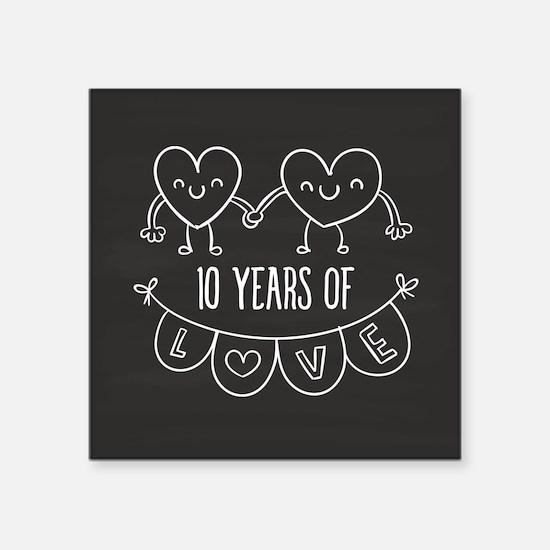 "10th Anniversary Gift Chalk Square Sticker 3"" x 3"""