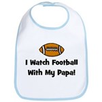 I Watch Football With My Papa Bib