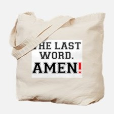 THE LAST WORD - AMEN! Tote Bag