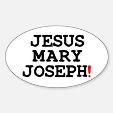JESUS MARY JOSEPH! Decal