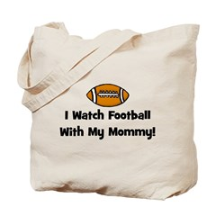 I Watch Football With My Momm Tote Bag