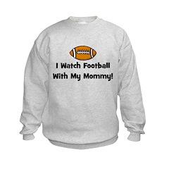 I Watch Football With My Momm Sweatshirt