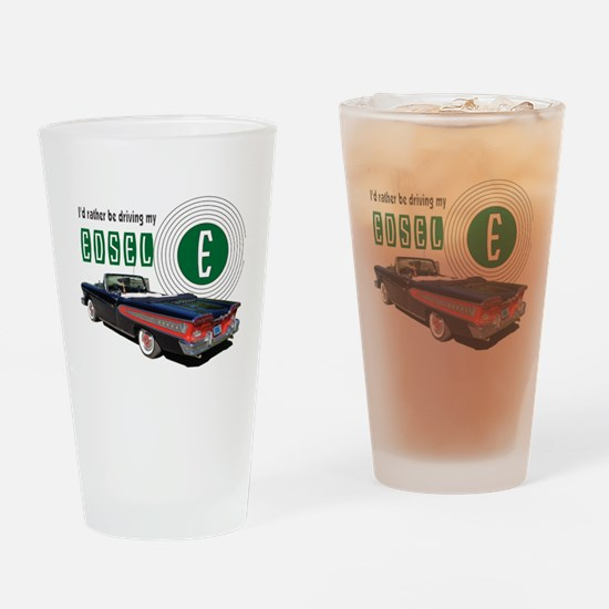 I'd Rather be driving my Edsel Pace Drinking Glass
