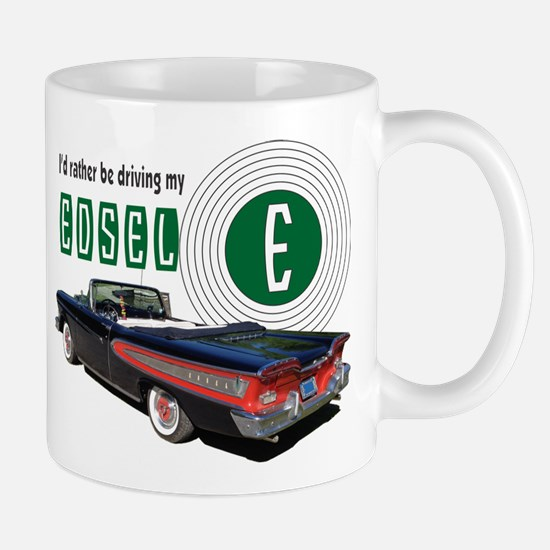 I'd Rather be driving my Edsel Pacer Converti Mugs