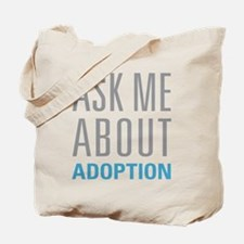 Ask Me About Adoption Tote Bag