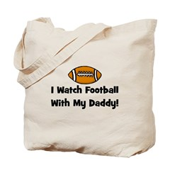 I Watch Football with My Dadd Tote Bag