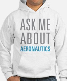 Ask Me About Aeronautics Hoodie