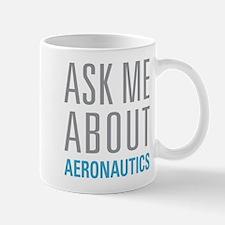 Ask Me About Aeronautics Mugs