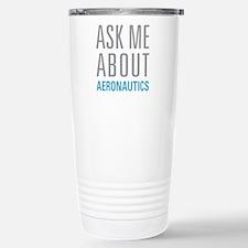 Ask Me About Aeronautic Travel Mug