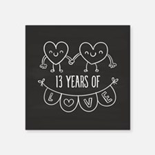 "13th Anniversary Gift Chalk Square Sticker 3"" x 3"""