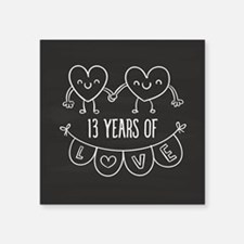 "13th Anniversary Gift Chalk Square Sticker 3"" x 3"""