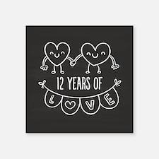 "12th Anniversary Gift Chalk Square Sticker 3"" x 3"""