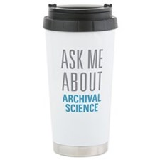 Ask Me About Archival S Travel Mug