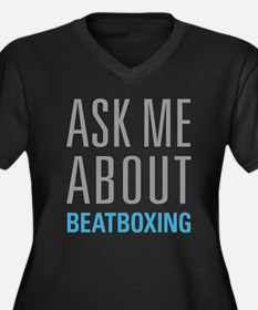 Ask Me About Beatboxing Plus Size T-Shirt