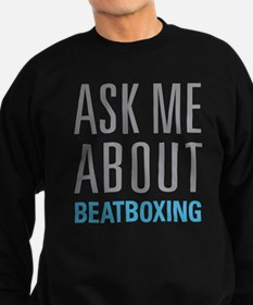 Ask Me About Beatboxing Sweatshirt