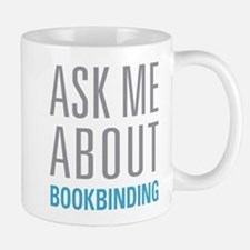 Ask Me About Bookbinding Mugs