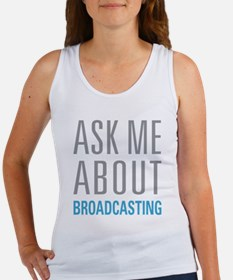 Ask Me About Broadcasting Tank Top