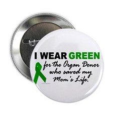 "I Wear Green (Saved My Mom's Life) 2.25"" Button (1"
