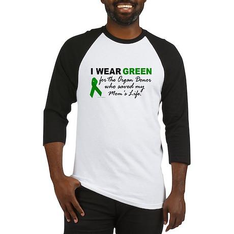I Wear Green (Saved My Mom's Life) Baseball Jersey