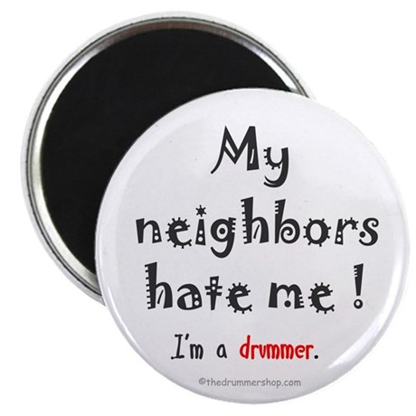 my neighbors hate me magnet by drummershop. Black Bedroom Furniture Sets. Home Design Ideas