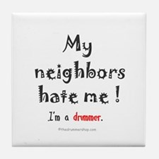 My neighbors hate me: Tile Coaster
