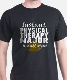 Instant Physical Therapy Major Just Add Coffee T-S