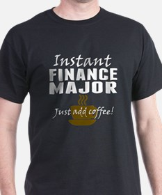 Instant Finance Major Just Add Coffee T-Shirt