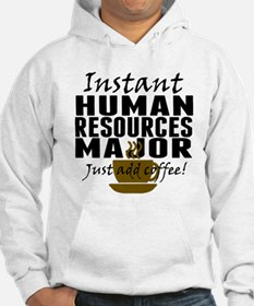 Instant Human Resources Major Just Add Coffee Hood