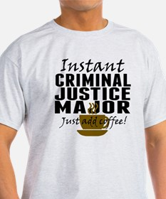 Instant Criminal Justice Major Just Add Coffee T-S