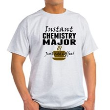 Instant Chemistry Major Just Add Coffee T-Shirt