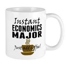 Instant Economics Major Just Add Coffee Mugs