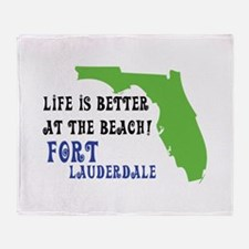 Life is better at the beach Fort Lau Throw Blanket