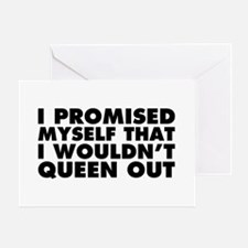 I Promised Myself I Wouldn't Queen O Greeting Card