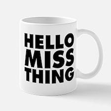 Hello Miss Thing Mug