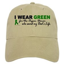 I Wear Green (Saved My Dad's Life) Baseball Cap