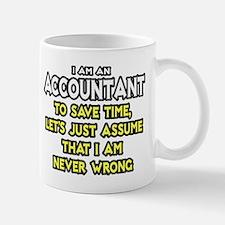 Accountant...Assume I Am Never Wrong Tee Shirt Small Small Mug