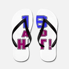 16 and hot birthday Flip Flops