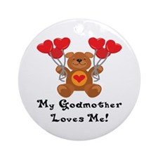My Godmother Loves Me! Ornament (Round)