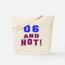 06 and hot birthday Tote Bag