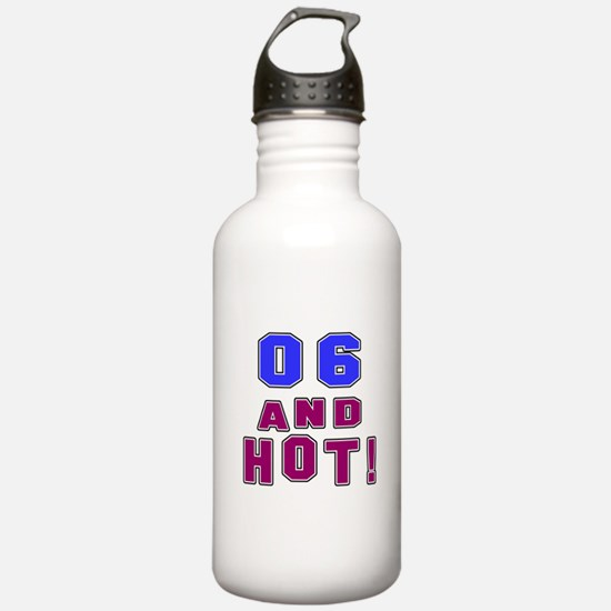06 and hot birthday Water Bottle