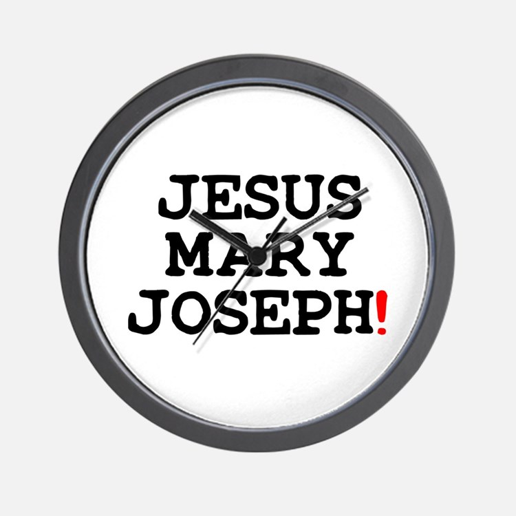 JESUS MARY JOSEPH! Wall Clock