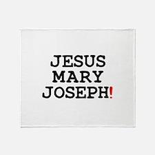JESUS MARY JOSEPH! Throw Blanket