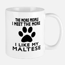 I Like More My Maltese Mug