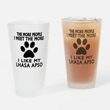 I Like More My Lhasa Apso Drinking Glass