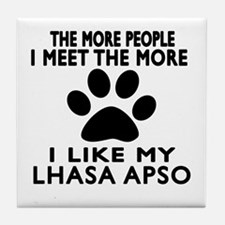 I Like More My Lhasa Apso Tile Coaster