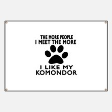 I Like More My Komondor Banner
