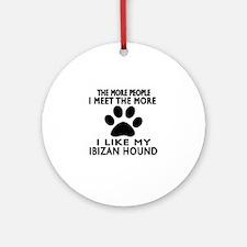 I Like More My Ibizan Hound Round Ornament